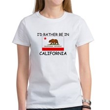 I'd rather be in California Tee
