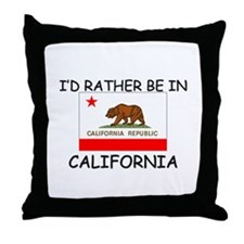 I'd rather be in California Throw Pillow