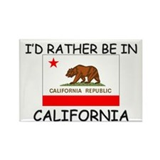 I'd rather be in California Rectangle Magnet