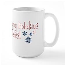 Happy Holiday Bitches! Mug