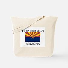 I'd rather be in Arizona Tote Bag
