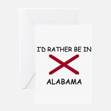 I'd rather be in Alabama Greeting Card