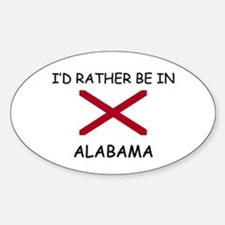 I'd rather be in Alabama Oval Decal