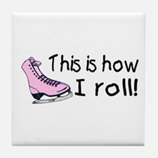 This Is How I Roll (Skate) Tile Coaster