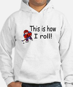 This Is How I Roll (Hockey) Hoodie