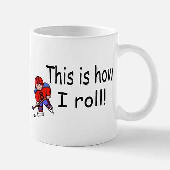 This Is How I Roll (Hockey) Mug