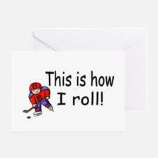This Is How I Roll (Hockey) Greeting Card
