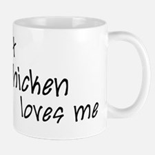At least my chicken loves me Mug