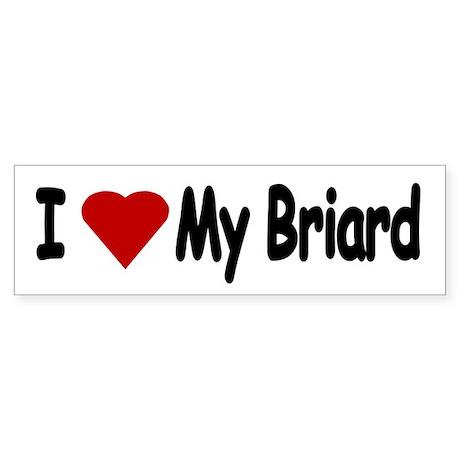 Love My Briard Bumper Stickers Bumper Sticker