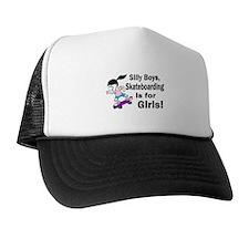 Silly Boys, Skateboarding Is For Girls! Trucker Hat