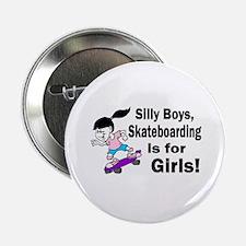 """Silly Boys, Skateboarding Is For Girls! 2.25"""" Butt"""