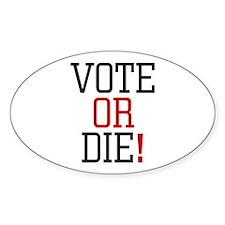 Vote or Die! Oval Decal