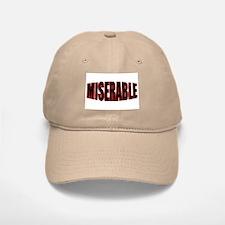 """MISERABLE"" Baseball Baseball Cap"