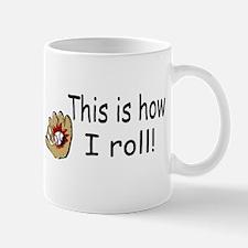 This Is How I Roll (Baseball) Mug