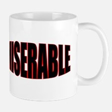 """MISERABLE"" Mug"