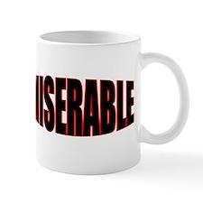 """MISERABLE"" Mug"