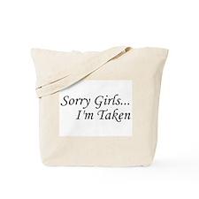 Sorry Girls...I'm Taken Tote Bag