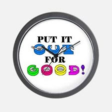 PUT IT OUT FOR GOOD! Wall Clock