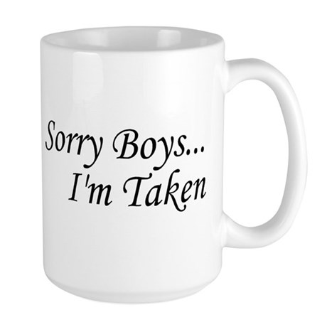 Sorry Boys...I'm Taken Large Mug