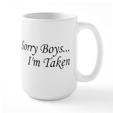 Sorry Boys...I'm Taken Large Mug