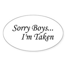 Sorry Boys...I'm Taken Oval Sticker (50 pk)