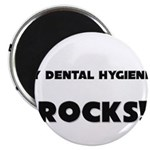 MY Dental Hygienist ROCKS! Magnet