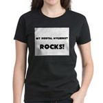 MY Dental Hygienist ROCKS! Women's Dark T-Shirt