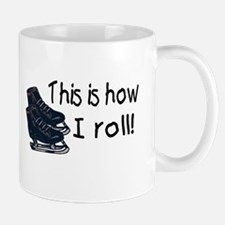 This Is How I Roll (Ice Skates) Mug