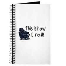This Is How I Roll (Ice Skates) Journal