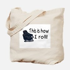 This Is How I Roll (Ice Skates) Tote Bag