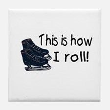 This Is How I Roll (Ice Skates) Tile Coaster