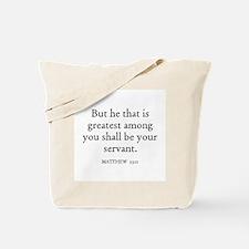 MATTHEW  23:11 Tote Bag