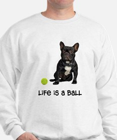 French Bulldog Life Sweatshirt