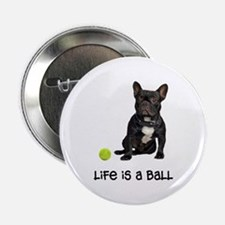 "French Bulldog Life 2.25"" Button"