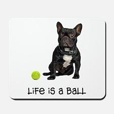 French Bulldog Life Mousepad