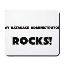 MY Database Administrator ROCKS! Mousepad