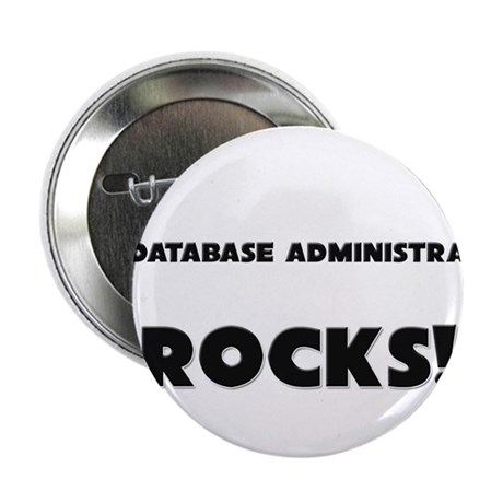 "MY Database Administrator ROCKS! 2.25"" Button (10"