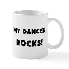 MY Dancer ROCKS! Mug