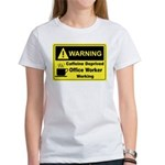 Caffeine Warning Office Worker Women's T-Shirt