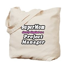 """SuperMom...Project Manager"" Tote Bag"