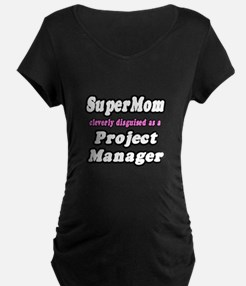"""""""SuperMom...Project Manager"""" T-Shirt"""