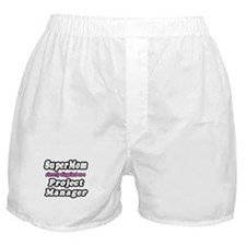 """SuperMom...Project Manager"" Boxer Shorts"