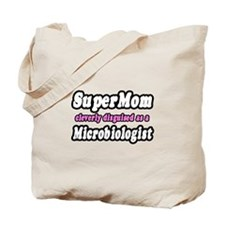 """Super Mom...Microbiologist"" Tote Bag"