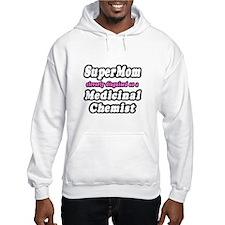 """""""SuperMom, Medicinal Chemist"""" Jumper Hoody"""