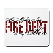 My Mother-in-law My Hero - Fire Dept Mousepad