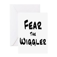 Fear the Wiggler Greeting Card
