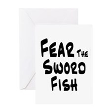 Fear the Swordfish Greeting Card