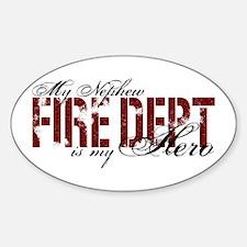 My Nephew My Hero - Fire Dept Oval Decal