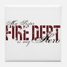 My Sister My Hero - Fire Dept Tile Coaster