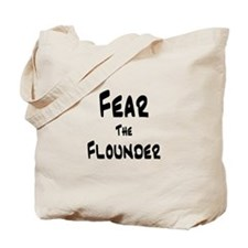 Fear the Flounder Tote Bag